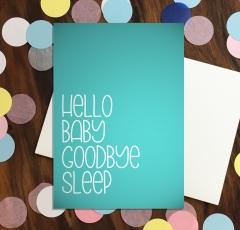 Hello Baby Goodbye Sleep - Green