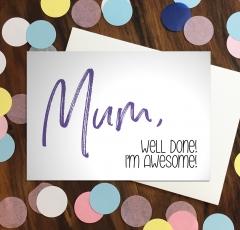 Mum, I'm Awesome (WHITE)
