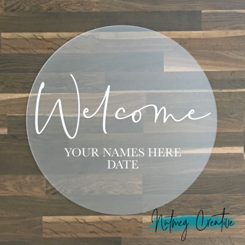 $40 Hire<br>Frosted Acrylic Round Welcome Sign<br>Approx. 600mm