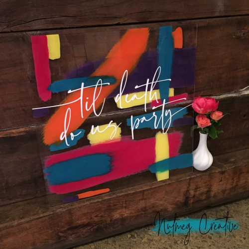 $40 Hire<br> Bright Painted Acrylic Square Welcome Sign 584mm<br>'Til death do us party'